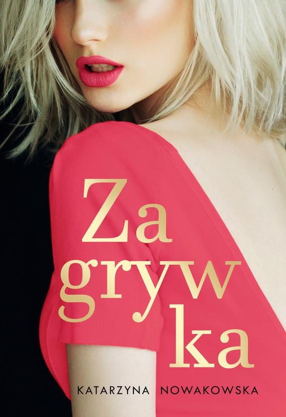 okładka Zagrywkaebook   epub, mobi   Katarzyna Nowakowska