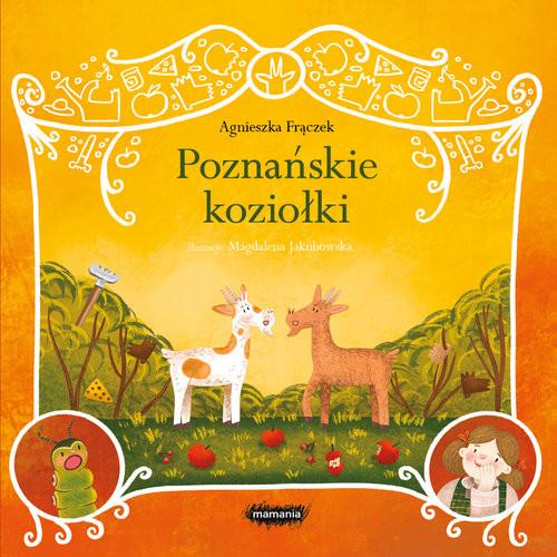 okładka Legendy polskie Poznańskie koziołkiksiążka |  | Agnieszka Frączek