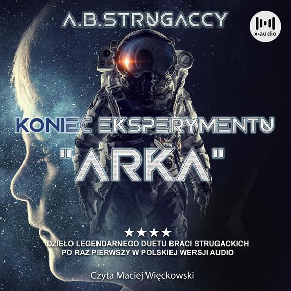 """okładka Koniec eksperymentu """"Arka""""audiobook   MP3   Arkadij Strugacki, Boris Strugacki"""