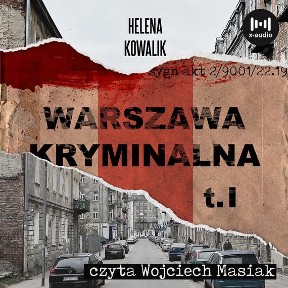 okładka Warszawa Kryminalna. Cz. 1audiobook | MP3 | Helena Kowalik