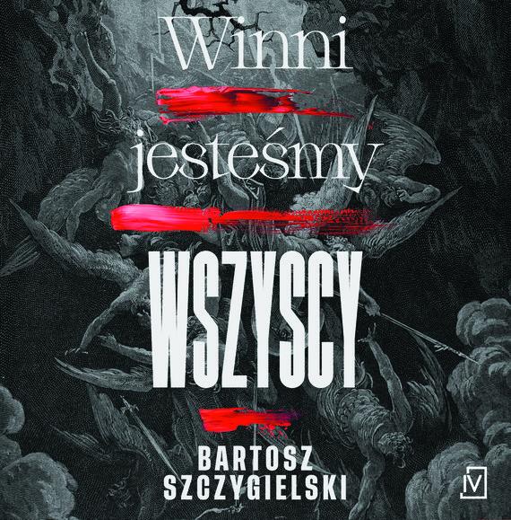 okładka Winni jesteśmy wszyscyaudiobook | MP3 | Bartosz Szczygielski