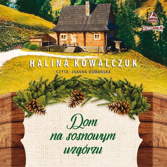 okładka Dom na sosnowym wzgórzuaudiobook | MP3 | Halina Kowalczuk