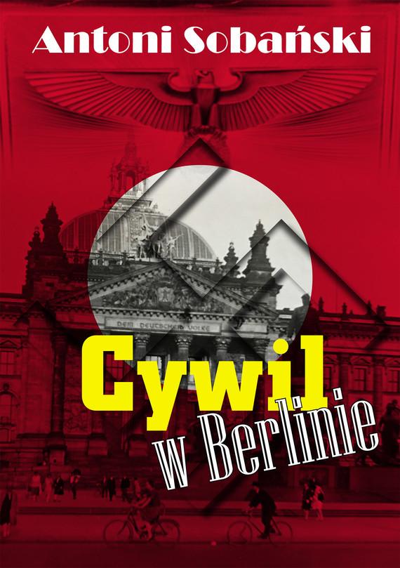 okładka Cywil w Berlinieebook   epub, mobi   Antoni Sobański