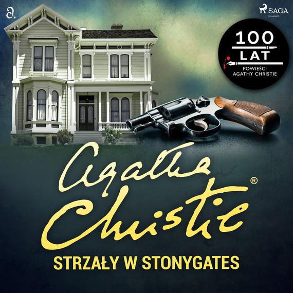 okładka Strzały w Stonygatesaudiobook | MP3 | Agata Christie