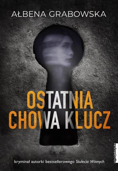 okładka Ostatnia chowa kluczksiążka      Ałbena Grabowska