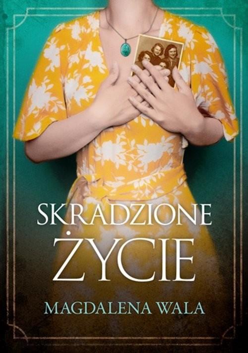 okładka Skradzione życieksiążka      Magdalena Wala
