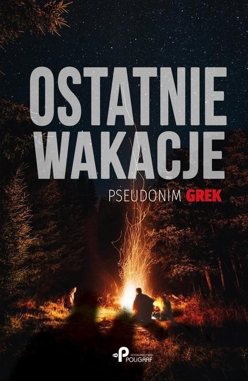 okładka Ostatnie wakacjeksiążka |  | pseudonim Grek