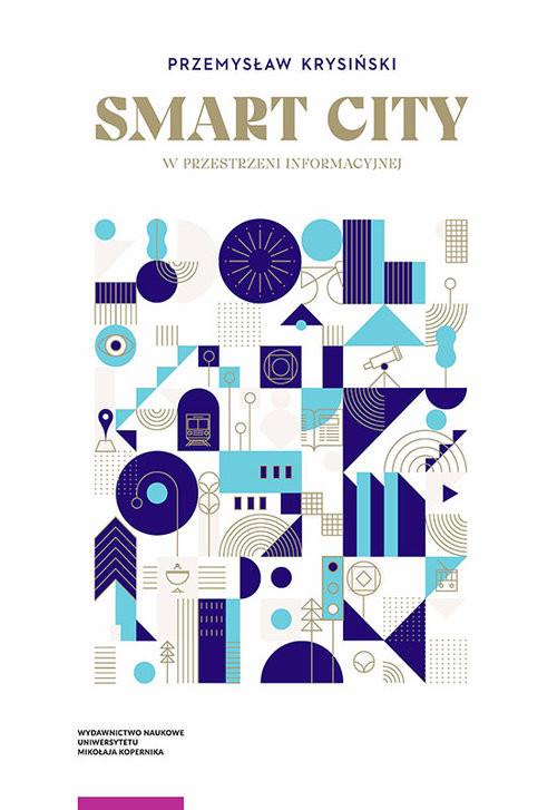 okładka Smart city w przestrzeni informacyjnejksiążka |  | Krysiński Przemysław