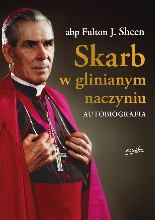okładka Skarb w glinianym naczyniu Autobiografiaksiążka |  | Fulton J. Sheen