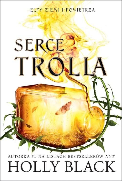 okładka Serce Trolla Elfy ziemi i powietrza Tom 2książka |  | Holly Black