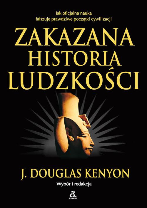 okładka Zakazana historia ludzkościksiążka      Douglas J. Kenyon