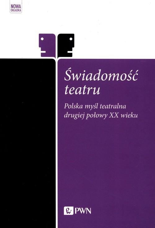 okładka Świadomość teatru Polska myśl teatralna drugiej połowy XX wiekuksiążka     