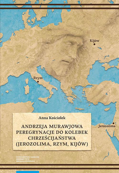okładka Andrzeja Murawjowa peregrynacje do kolebek chrześcijaństwa (Jerozolima, Rzym, Kijów)książka |  | Kościołek Anna