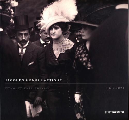 okładka Jacques Henri Lartigue. Wynalezienie artystyksiążka |  | Moore Kevin