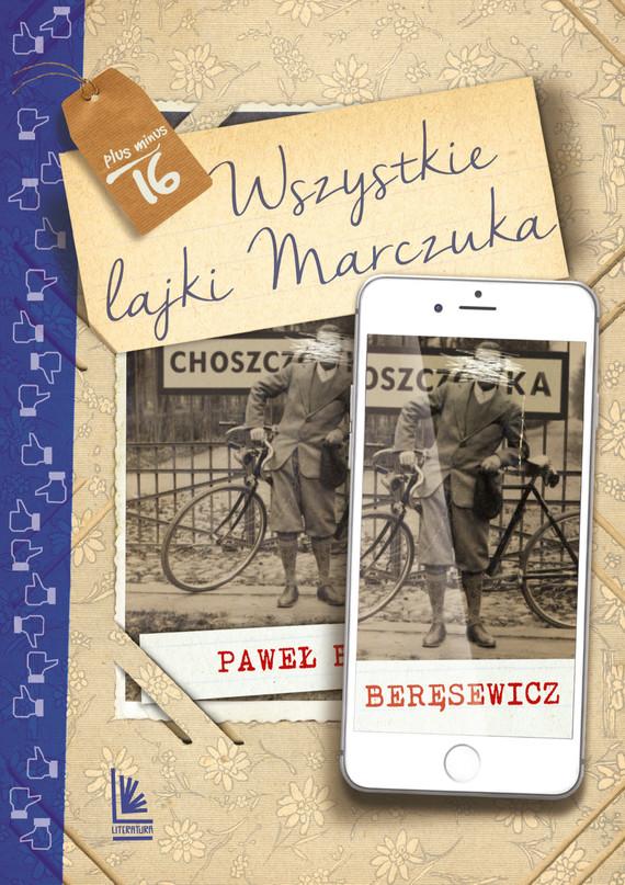 okładka Wszystkie lajki Marczukaebook | epub, mobi | Paweł Beręsewicz
