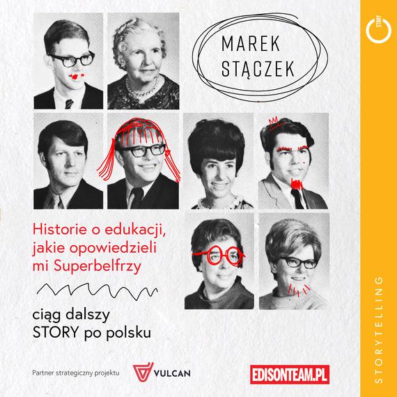 okładka Historie o edukacji, jakie opowiedzieli mi Superbelfrzyaudiobook   MP3   Marek Stączek