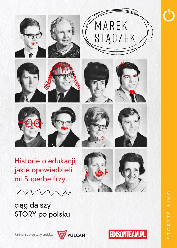 okładka Historie o edukacji, jakie opowiedzieli mi Superbelfrzyebook | pdf | Marek Stączek