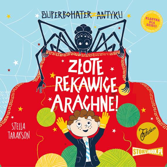 okładka Superbohater z antyku. Tom 3. Złote rękawice Arachne!audiobook | MP3 | Stella Tarakson