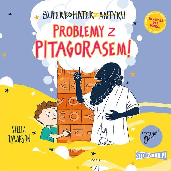 okładka Superbohater z antyku. Tom 4. Problemy z Pitagorasem!audiobook | MP3 | Stella Tarakson