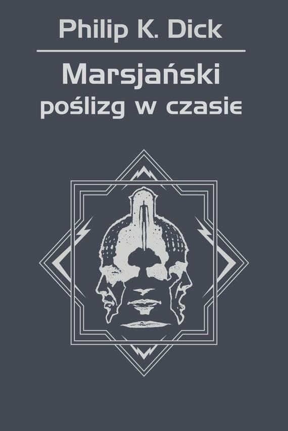 okładka Marsjański poślizg w czasieebook | epub, mobi | Philip K. Dick