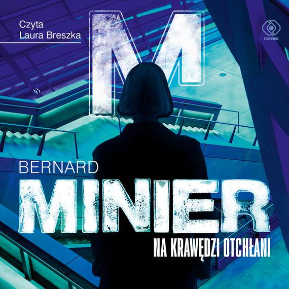 okładka Na krawędzi otchłaniaudiobook | MP3 | Bernard Minier