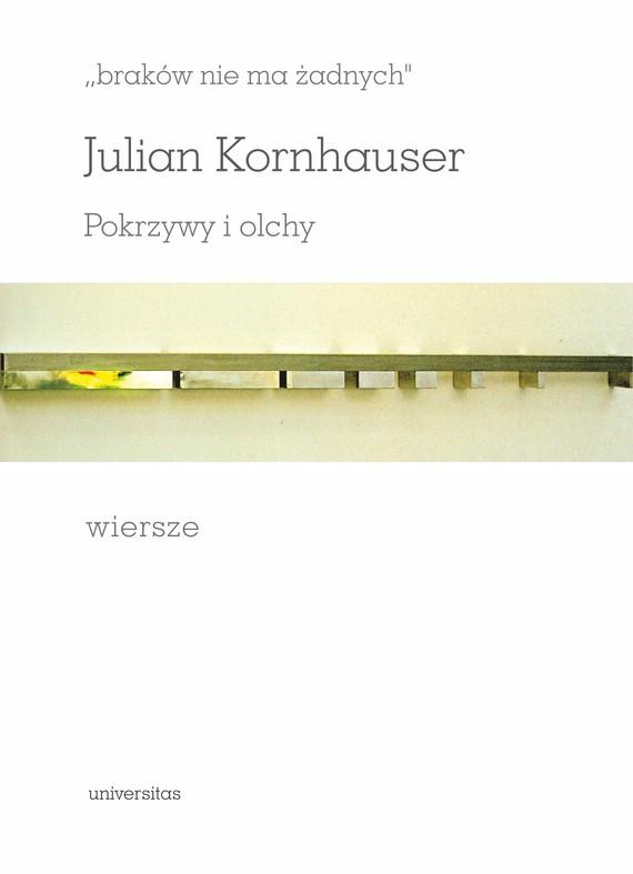"""okładka """"braków nie ma żadnych"""". Pokrzywy i olchy. Wierszeebook   pdf   Kornhauser Julian"""