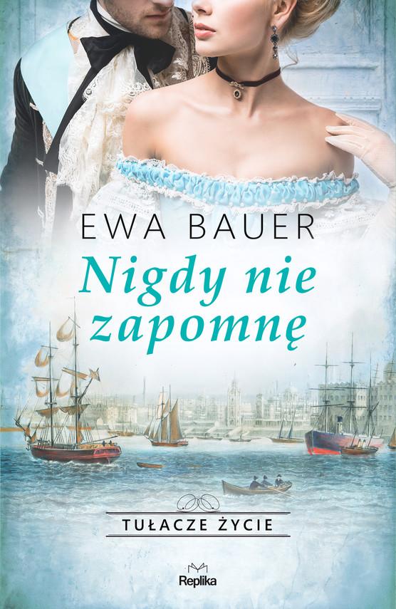 okładka Nigdy nie zapomnęebook | epub, mobi | Ewa Bauer