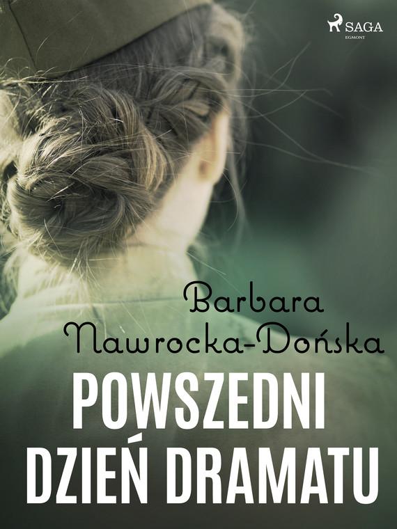 okładka Powszedni dzień dramatuebook   epub, mobi   Barbara Nawrocka Dońska