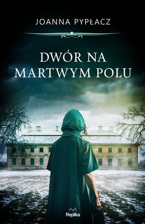 okładka Dwór na Martwym Poluksiążka      Joanna Pypłacz