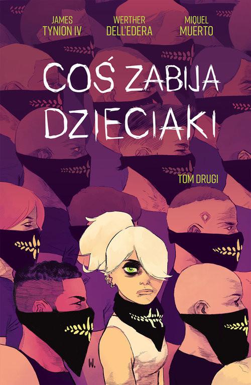 okładka Coś zabija dzieciaki Tom 2książka |  | Werther DellEdera, IV James Tynion