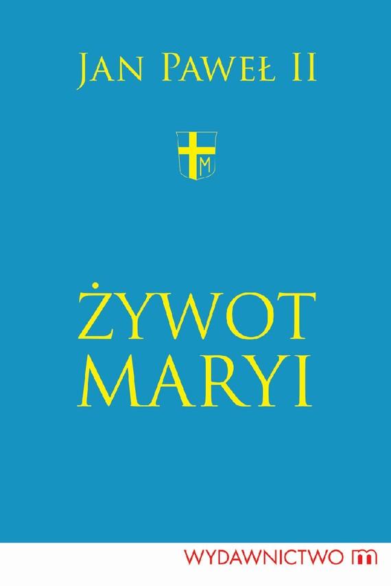 okładka Żywot Maryiebook | epub, mobi | Jan Paweł II