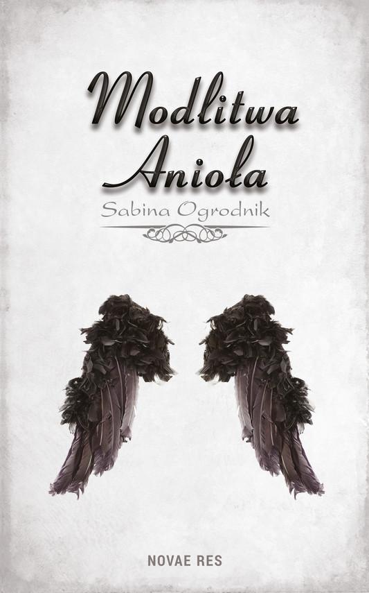okładka Modlitwa Aniołaebook | epub, mobi | Sabina Ogrodnik