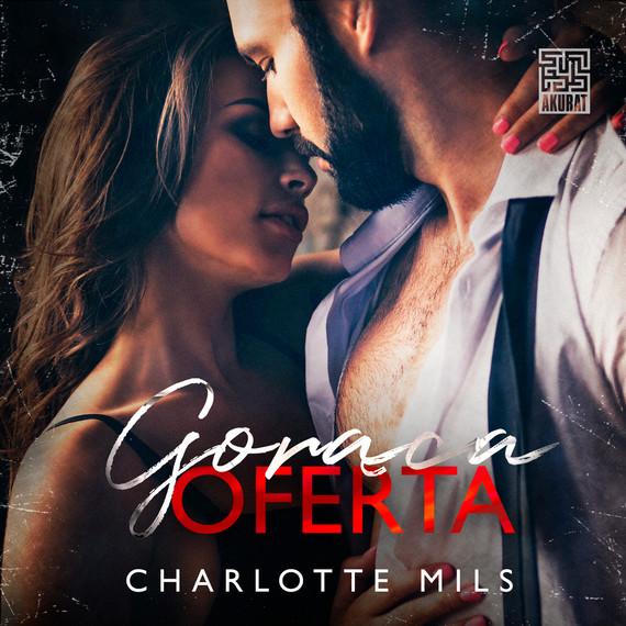 okładka Gorąca oferta (t.1)audiobook | MP3 | Charlotte Mils