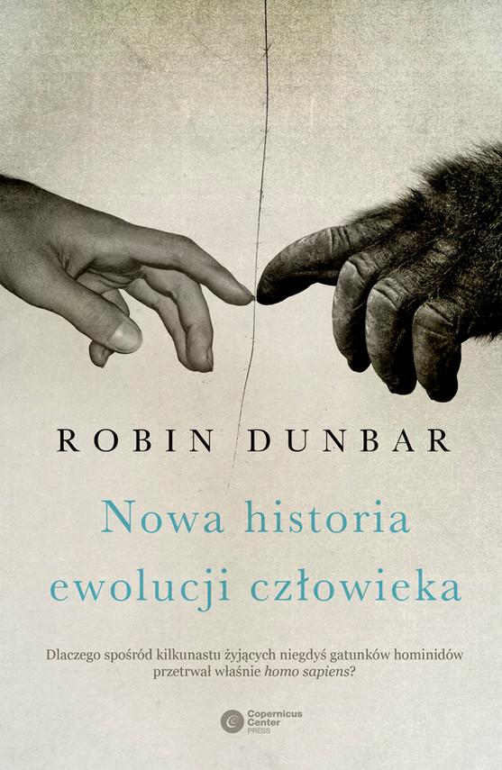 okładka Nowa historia ewolucji człowiekaebook   epub, mobi   Robin Dunbar