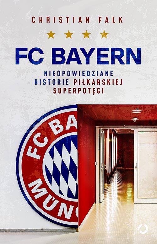 okładka FC Bayern. Nieopowiedziane historie piłkarskiej superpotęgiksiążka |  | Falk Christian