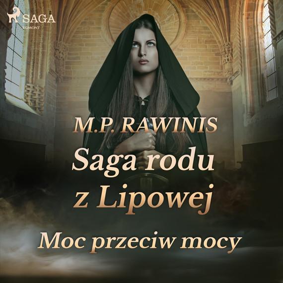 okładka Saga rodu z Lipowej 21: Moc przeciw mocyaudiobook | MP3 | Marian Piotr Rawinis