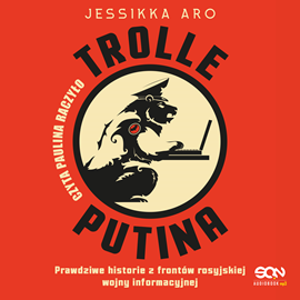 okładka Trolle Putinaaudiobook | MP3 | Aro Jessikka
