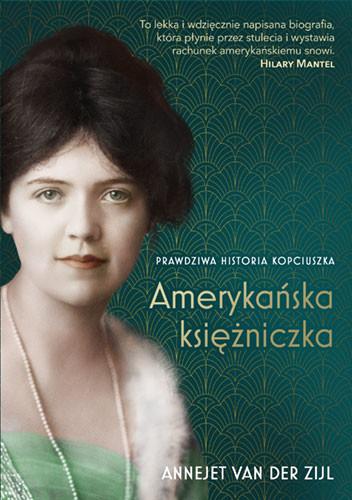 okładka Amerykańska księżniczka. Prawdziwa historia Kopciuszka książka |  | van der  Annejet Zijl