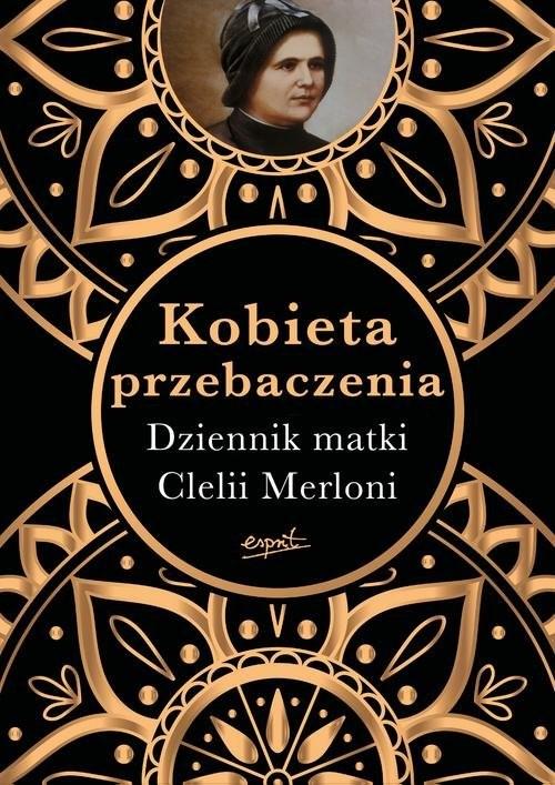 okładka Kobieta przebaczenia Dziennik matki Clelii Merloniksiążka      Gori Nicola