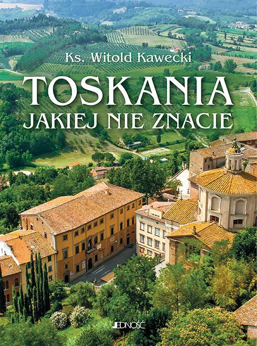 okładka Toskania jakiej nie znacie Przewodnik artystycznyksiążka |  | Kawecki Witold