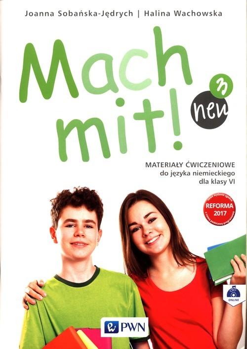 okładka Mach mit! neu 3 Materiały ćwiczeniowe do języka niemieckiego dla klasy 6 Szkoła podstawowaksiążka      Joanna Sobańska-Jędrych, Halina Wachowska