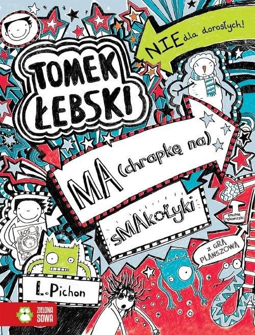okładka Tomek Łebski Tom 6 ma chrapkę na smakołykiksiążka |  | Pichon Liz