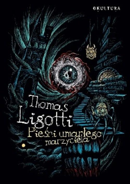 okładka Pieśni umarłego marzycielaksiążka |  | Ligotti Thomas