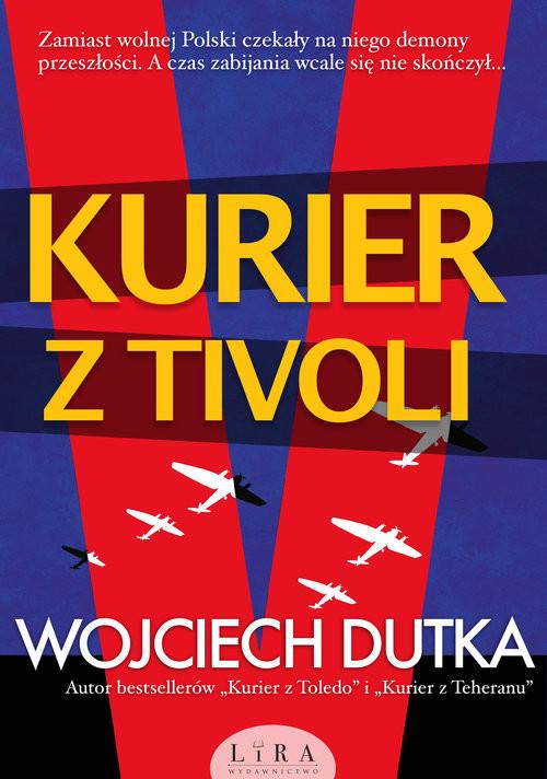 okładka Kurier z Tivoliksiążka      Wojciech Dutka