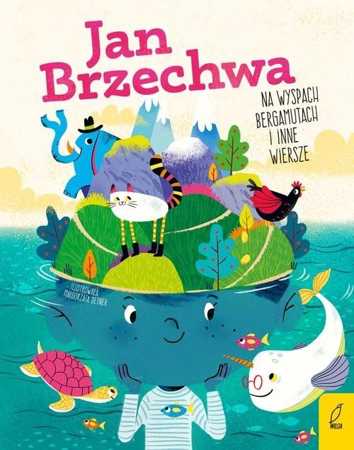okładka Na wyspach Bergamutach i inne wierszeksiążka |  | Jan Brzechwa
