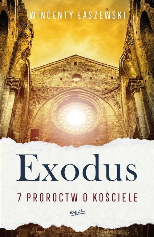 okładka Exodus 7 proroctw o Kościeleksiążka      Wincenty Łaszewski
