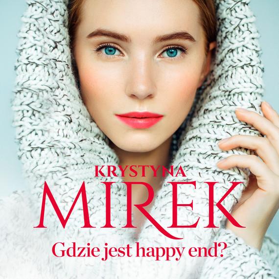 okładka Gdzie jest happy end?audiobook | MP3 | Krystyna Mirek