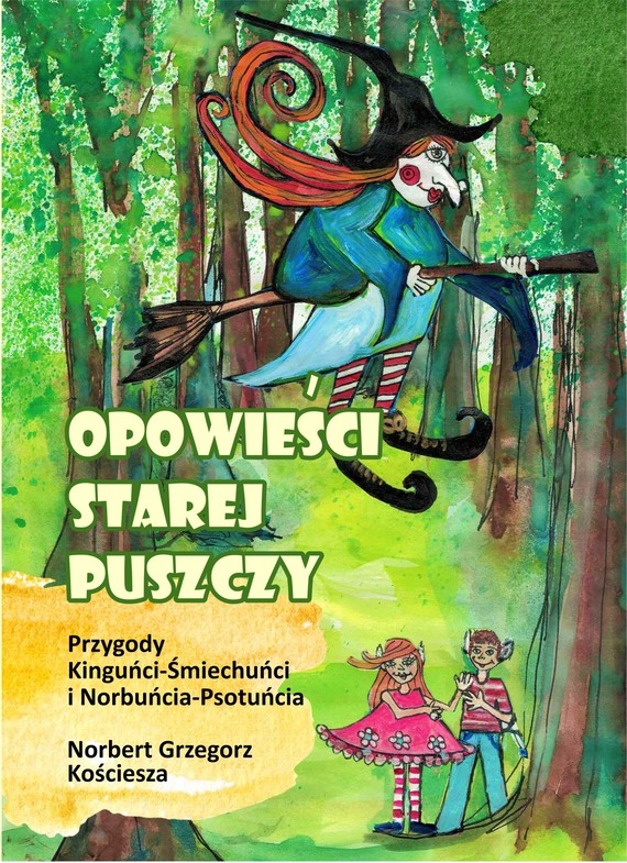 okładka Opowieści starej puszczyebook | epub, mobi | Norbert Grzegorz Kościesza