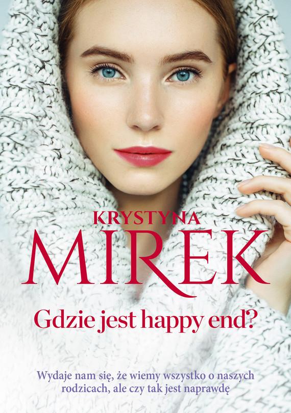 okładka Gdzie jest happy end?ebook | epub, mobi | Krystyna Mirek