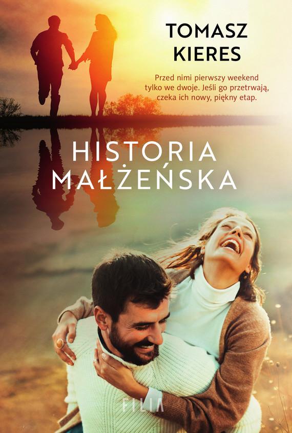 okładka Historia małżeńskaebook | epub, mobi | Tomasz Kieres